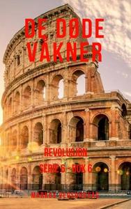 De Døde Våkner - 6x06 - Revolusjon (ebok) av
