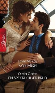 Kyss meg! / En spektakulær brud (ebok) av Emi
