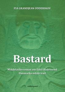 Bastard (e-bog) af Pia Grandjean Odde