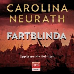 Fartblinda (ljudbok) av Carolina Neurath, Carol