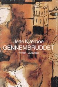 Gennembruddet (e-bog) af Jette Kjærbo