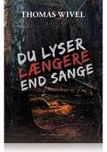 DU LYSER LÆNGERE END SANGE