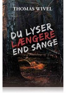 DU LYSER LÆNGERE END SANGE (e-bog) af