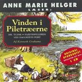 Anne Marie Helger læser Vinden i Piletræerne, 4: Hr. Tudse, Fløjtespilleren ved daggryets port