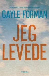 Jeg levede (lydbog) af Gayle Forman