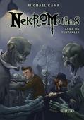 Nekromathias #6: Tarme og tentakler