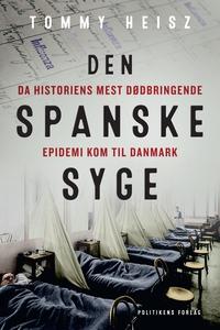 Den spanske syge (e-bog) af Tommy Hei