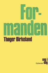 Formanden (e-bog) af Thøger Birkeland