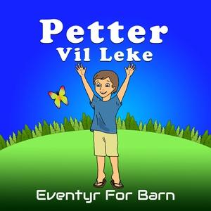 Petter Vil Leke (lydbok) av Christopher Thaul