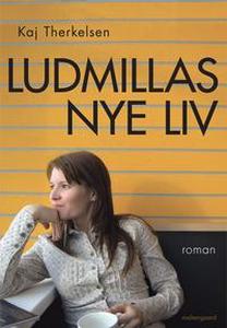 Ludmillas nye liv (e-bog) af Kaj Ther