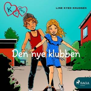 K for Klara 8 - Den nye klubben (lydbok) av L