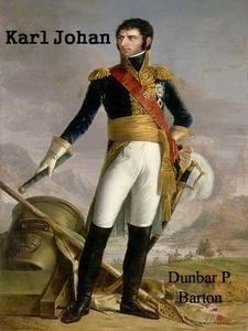 Karl Johan (ebok) av Dunbar P. Barton