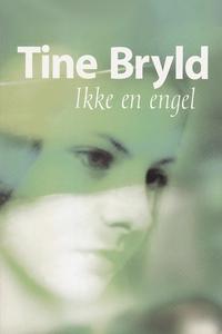 Ikke en engel (e-bog) af Tine Bryld