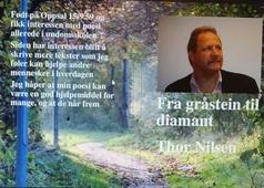 Fra gråstein til diamant Thor Nilsen