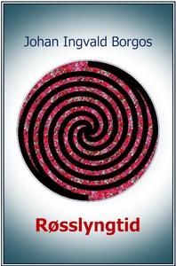 Røsslyngtid (ebok) av Johan Ingvald Borgos