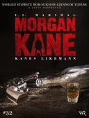 Morgan Kane 32: Kanes Likemann