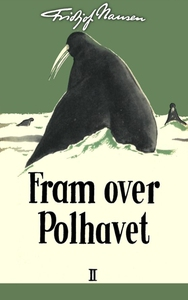Fram over Polhavet II (ebok) av Fridtjof Nans