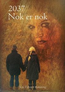 År 2037 Nok er nok (ebok) av Kai Edvard  Rønn