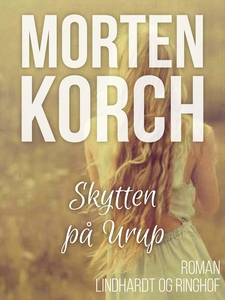 Skytten på Urup (e-bog) af Morten Kor