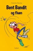 Bent Bandit #9: Bent Bandit og fluen