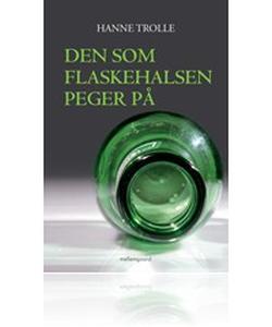 Den som flaskehalsen peger på (e-bog)