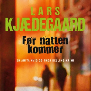 Før natten kommer (lydbog) af Lars Kj