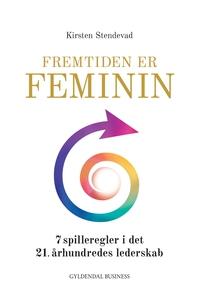 Fremtiden er feminin (e-bog) af Kirst