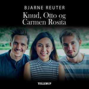 Knud, Otto og Carmen Rosita (lydbog)