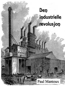 Den industrielle revolusjon (ebok) av Paul Ma