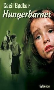 Hungerbarnet (e-bog) af Cecil Bødker