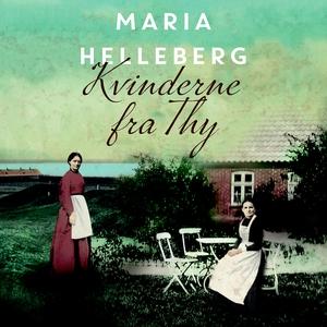Kvinderne fra Thy (lydbog) af Maria H