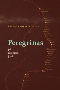 Peregrinas på rødbrun jord (ebok) av Vigdis A
