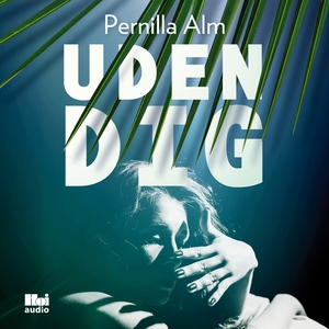 Uden dig (lydbog) af Pernilla Alm