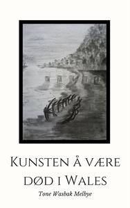 Kunsten å være død i wales (ebok) av Tone Was