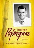 Doktor Bjørgaas Historien om en legemisjonær