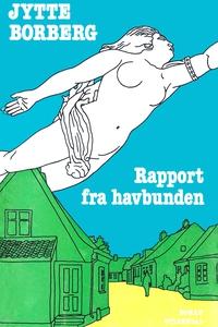Rapport fra havbunden (e-bog) af Jytt