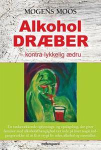 Alkohol dræber (e-bog) af Mogens Moos