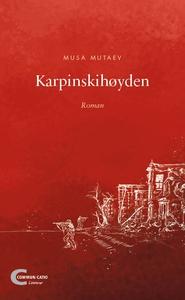 Karpinskihøyden (ebok) av Musa Mutaev
