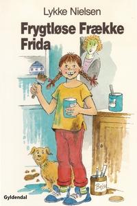 Frygtløse Frække Frida (e-bog) af Lyk