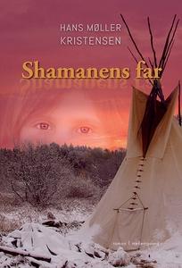 Shamanens far (e-bog) af Hans Møller