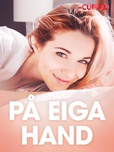På eiga hand - erotiske noveller (ebok) av Cu