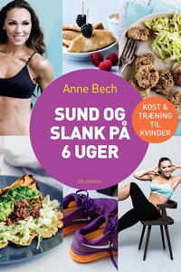 Sund og slank på 6 uger (e-bog) af An