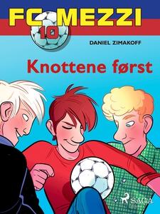 FC Mezzi 10 - Knottene først (ebok) av Daniel