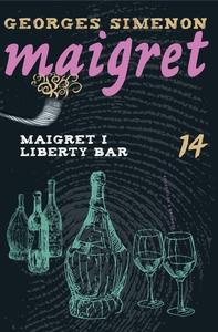 Maigret i Liberty Bar (e-bog) af Geor