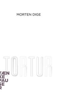 Tortur (lydbog) af Morten Dige