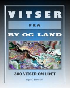 VITSER FRA BY OG LAND (ebok) av Inge A. Hanss