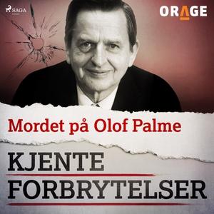 Mordet på Olof Palme (lydbok) av Orage -