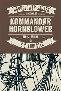Kommandør Hornblower. Bind 2 (e-bog)