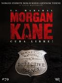 Morgan Kane 79: Cuba Libre!