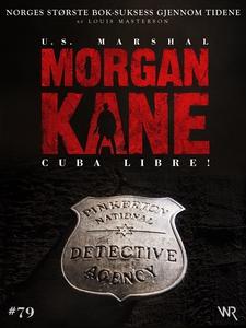 Morgan Kane 79: Cuba Libre! (ebok) av Louis M